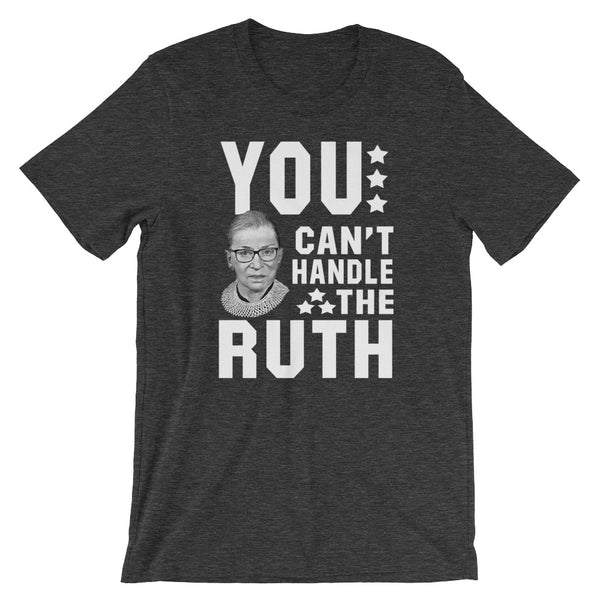 You Can't Handle The Ruth! T-Shirt | Ruth Bader Ginsburg Shirts