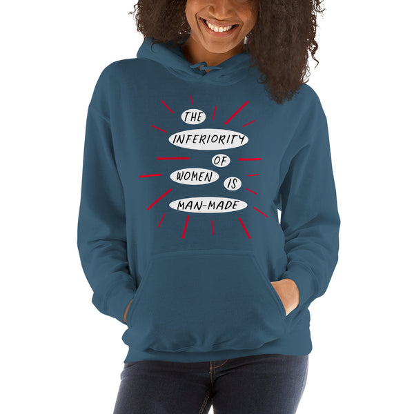 The Inferiority Of Women Is Man-Made Feminist Hoodie