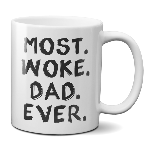 Most Woke Dad Ever Mug