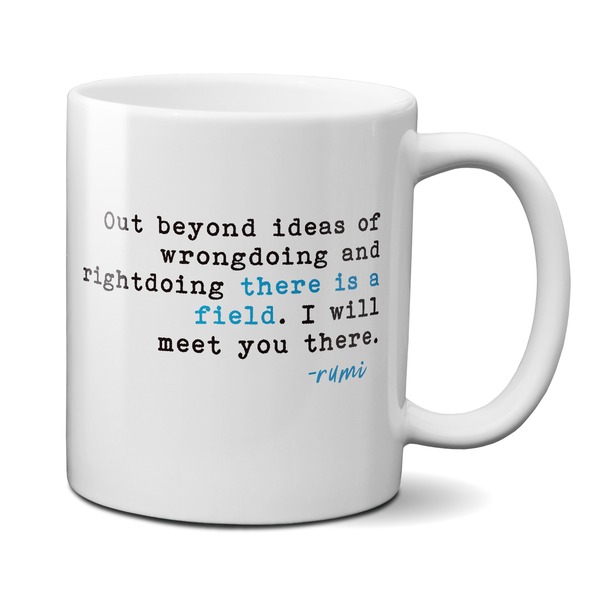 Out Beyond The Ideas Of Rightdoing And Wrongdoing | Rumi Quote Mug