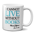 I Cannot Live Without Books Thomas Jefferson Quote Mug