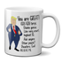 You are GREAT Trump Parody Mug