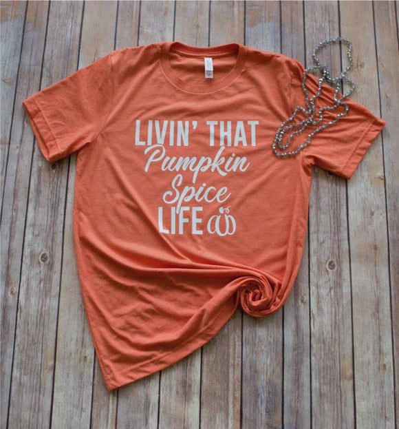 Graphic Tee - Livin' the Pumpkin Spice Life