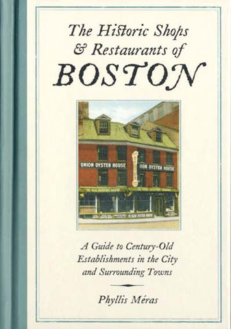 The Historic Shops and Restaurants of Boston