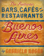 The Authentic Bars, Restaurants & Cafés of Buenos Aires