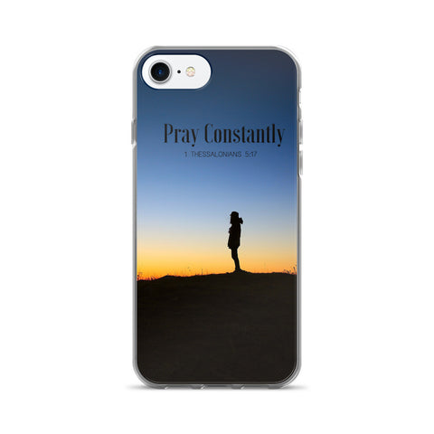 iPhone 7/7 Plus Case:  Pray Constantly
