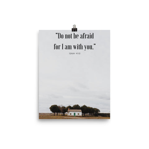 "Poster:  ""Do not be afraid for I am with you."""
