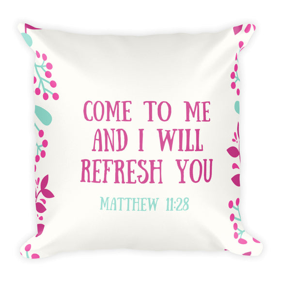 Square Pillow:  Come To Me And I Will Refresh You - K. GRANT PUBLISHING Jehovah's witness jw gift products