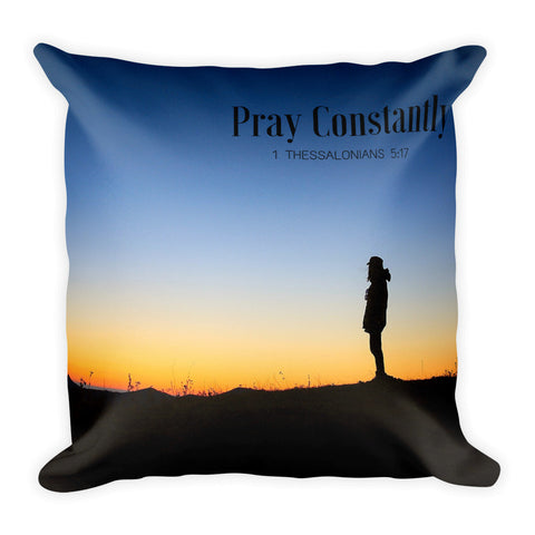 Square Pillow:  Pray Constantly