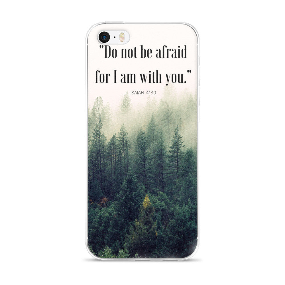 "iPhone 5/5s/Se, 6/6s, 6/6s Plus Case:  ""Do not be afraid for I am with you."" - K. GRANT PUBLISHING  - 1"