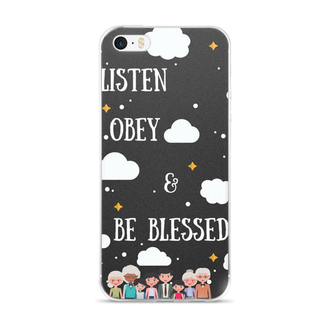 iPhone 5/5s/Se, 6/6s, 6/6s Plus Case:  Listen Obey & Be Blessed
