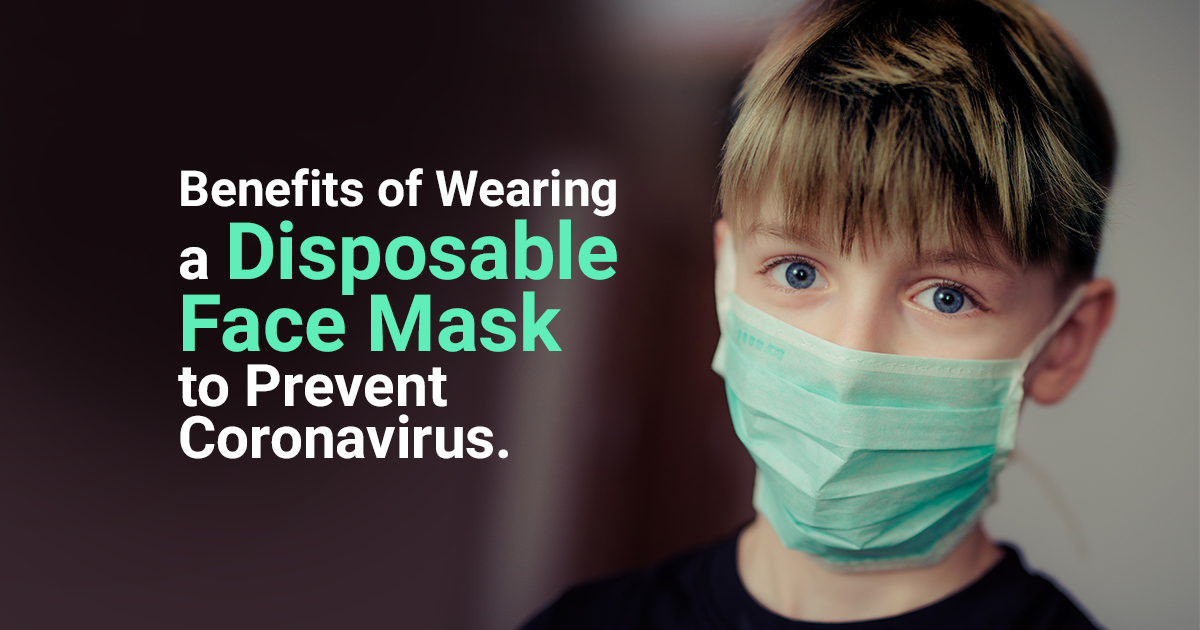 Benefits of Wearing a Disposable Face Mask to Prevent Coronavirus