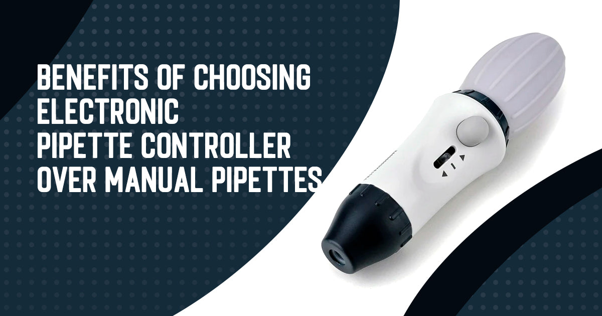 Benefits of choosing an electronic pipette controller over manual pipettes