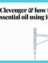 What is Clevenger & how to extract organic essential oil using it in a Lab?