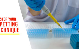 Guide to Master Your Pipetting Technique