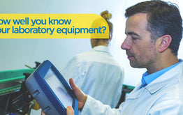 How Well You Know Your Laboratory Equipment