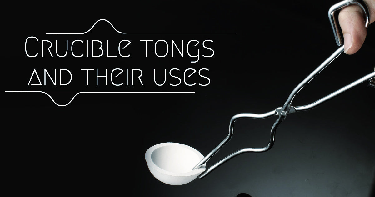Crucible Tongs and Their Uses