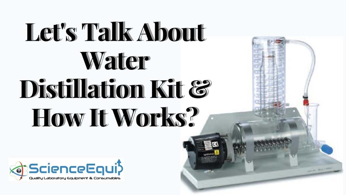 Let's Talk About Water Distillation Kit & How It Works?