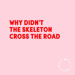 WHY DIDNT THE SKELETON CROSS THE ROAD
