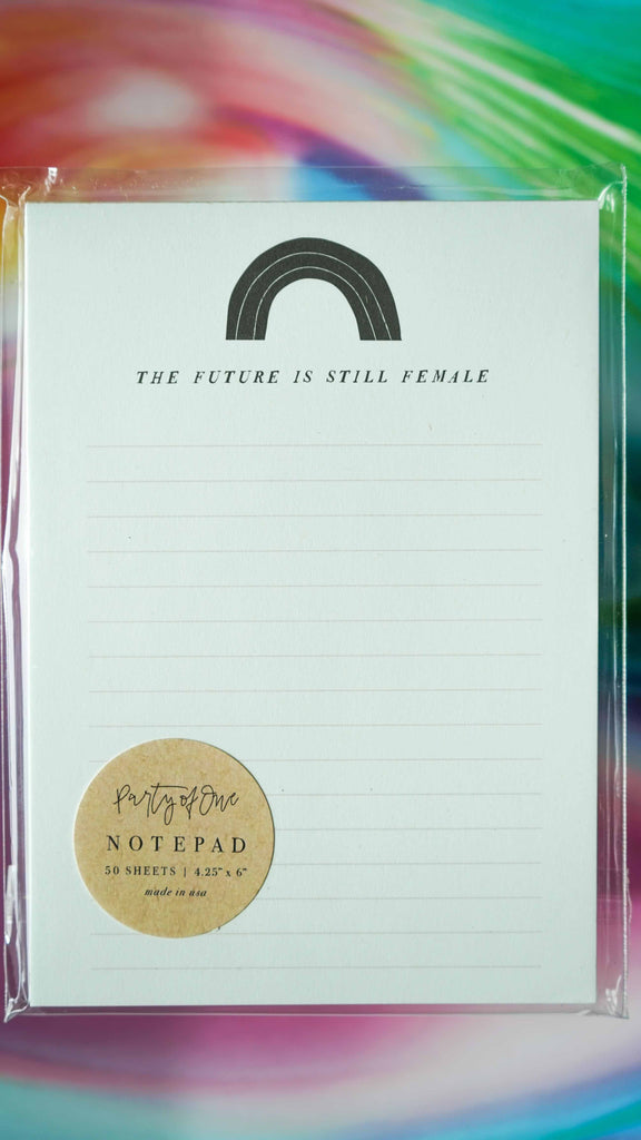 The Future Is Still Female Notepad by Party of One