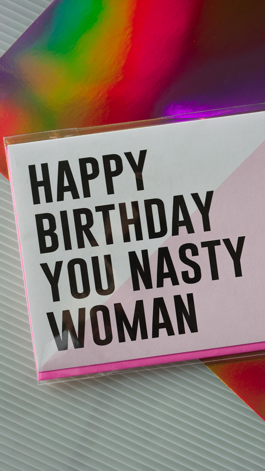Nasty Woman Birthday Card by The F Word Gift Shop