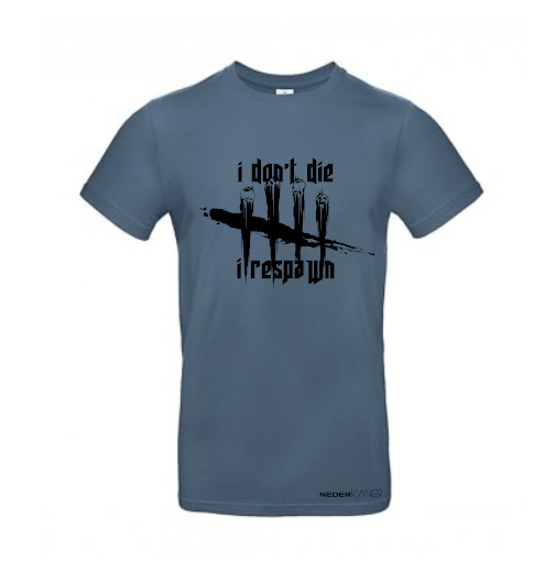 I Don't Die I Respawn Shirt