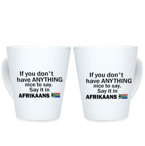 If you don't have anything nice to say, say it in AFRIKAANS - Conical Mug (1 Mug)