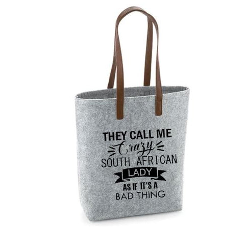 They Call Me Crazy South African Lady - Felt Bag With Leather Handles