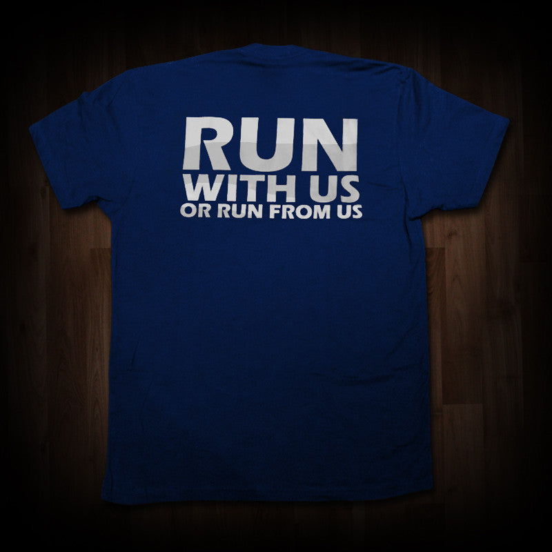Run With Us or Run From Us