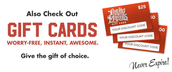 Gift Cards from Liberty Maniacs