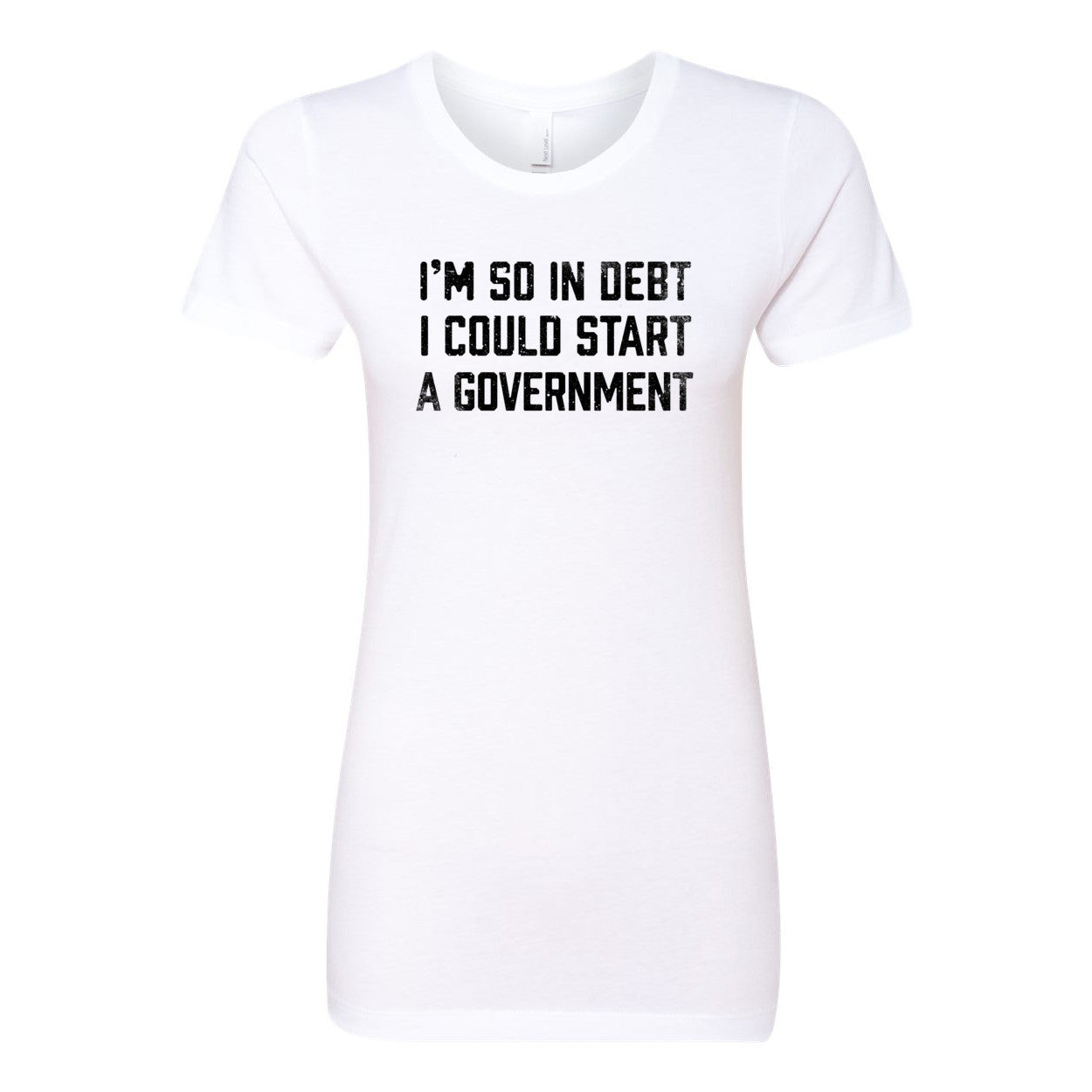 23e055e5 I'm So In Debt I Could Start A Government Men's Tee - Liberty Maniacs