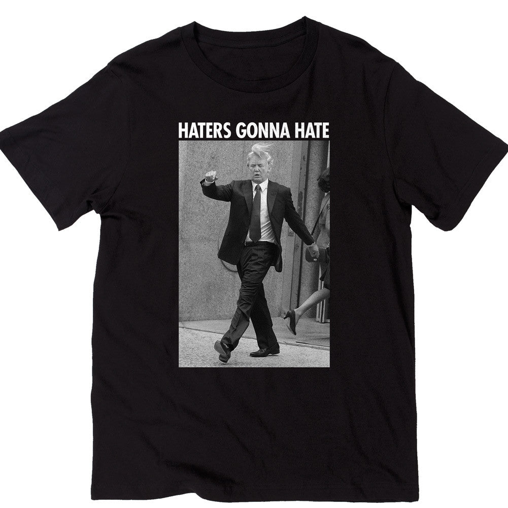 ec2678c7c Haters Gonna Hate Trump T-Shirt - Liberty Maniacs