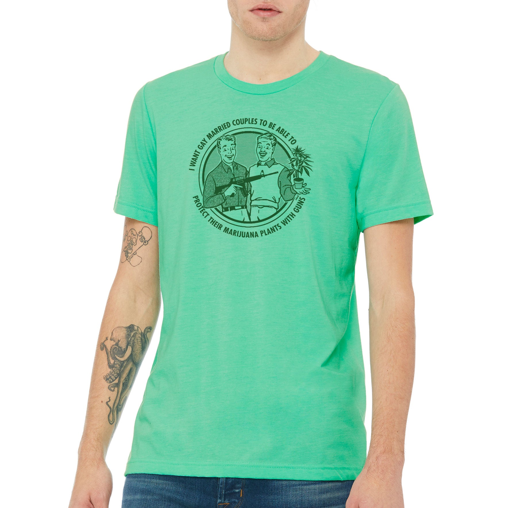 b036ef194 ... I Want Gay Married Couples To Protect Their Marijuana Plants With Guns  Heather Mint Shirt ...