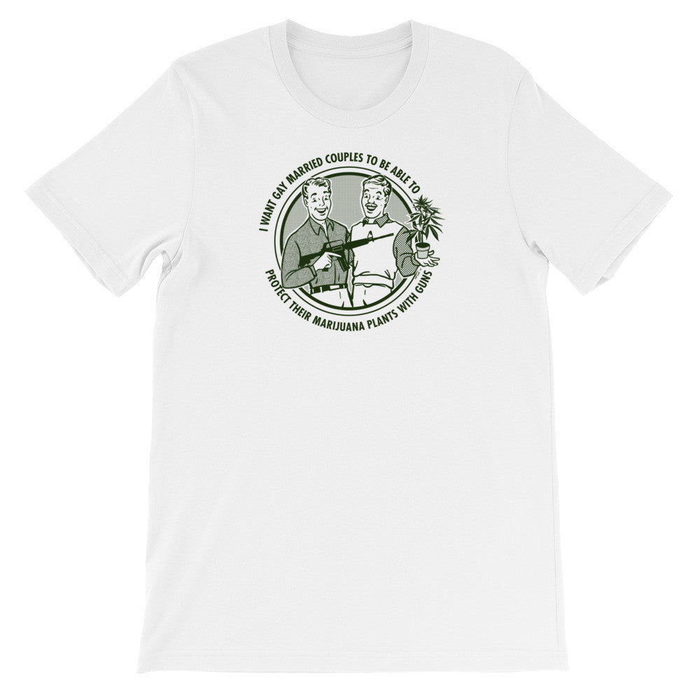 Design your own t-shirt greek - I Want Gay Married Couples To Protect Their Marijuana Plants With Guns Shirt