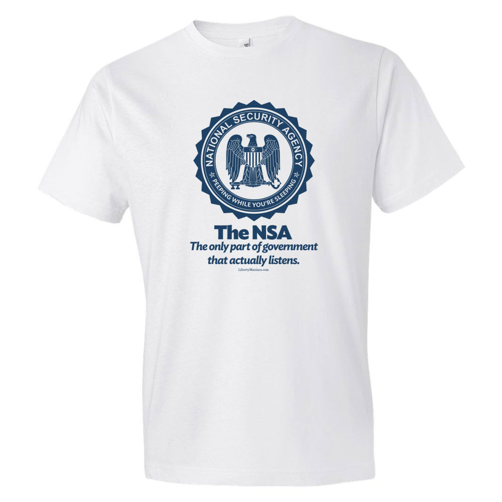 650f5682 The NSA: The Only Part of Government That Actually Listens T-Shirt ...
