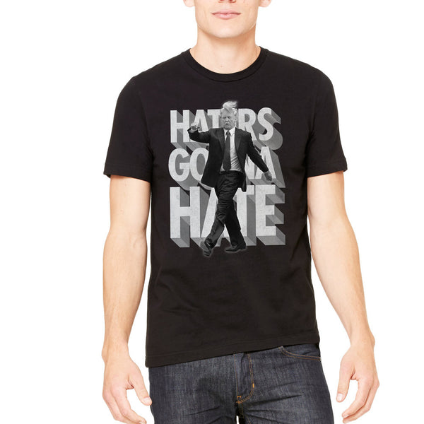c65d6bdd6 Donald Trump Haters Gonna Hate Unisex T-Shirt - Liberty Maniacs