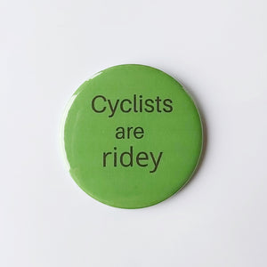 Cyclists are ridey