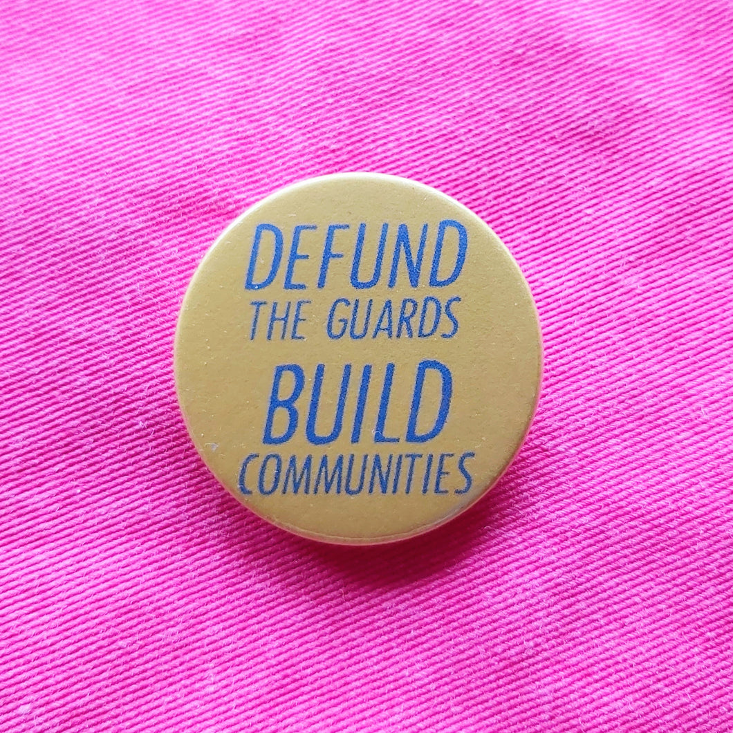 Defund the Guards, build communities