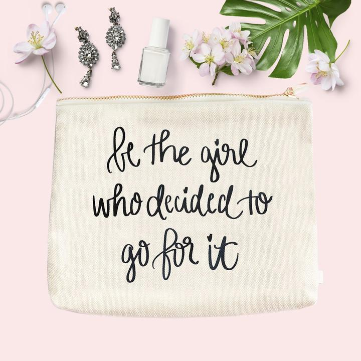 Be the girl who decided to go for it Make up bag - TheArtsyBox