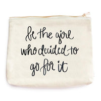 Be the girl who decided to go for it Make up bag