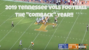 2019 Tennessee Vols Football Season (The Comeback Year)