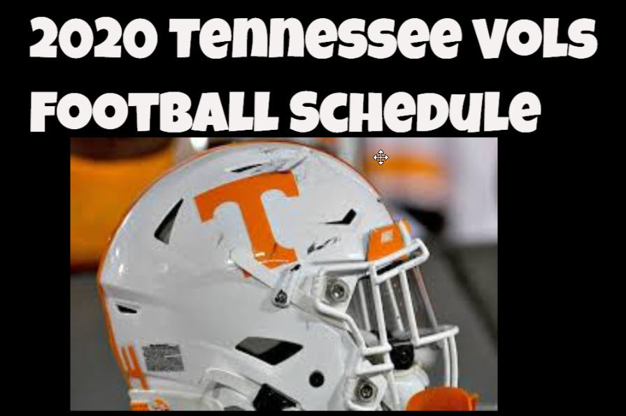 2020 Tenneessee Vols Football Schedule (Breaking Down 2020 Season)