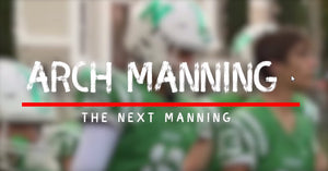 Will Arch Manning be the Best Manning Ever?
