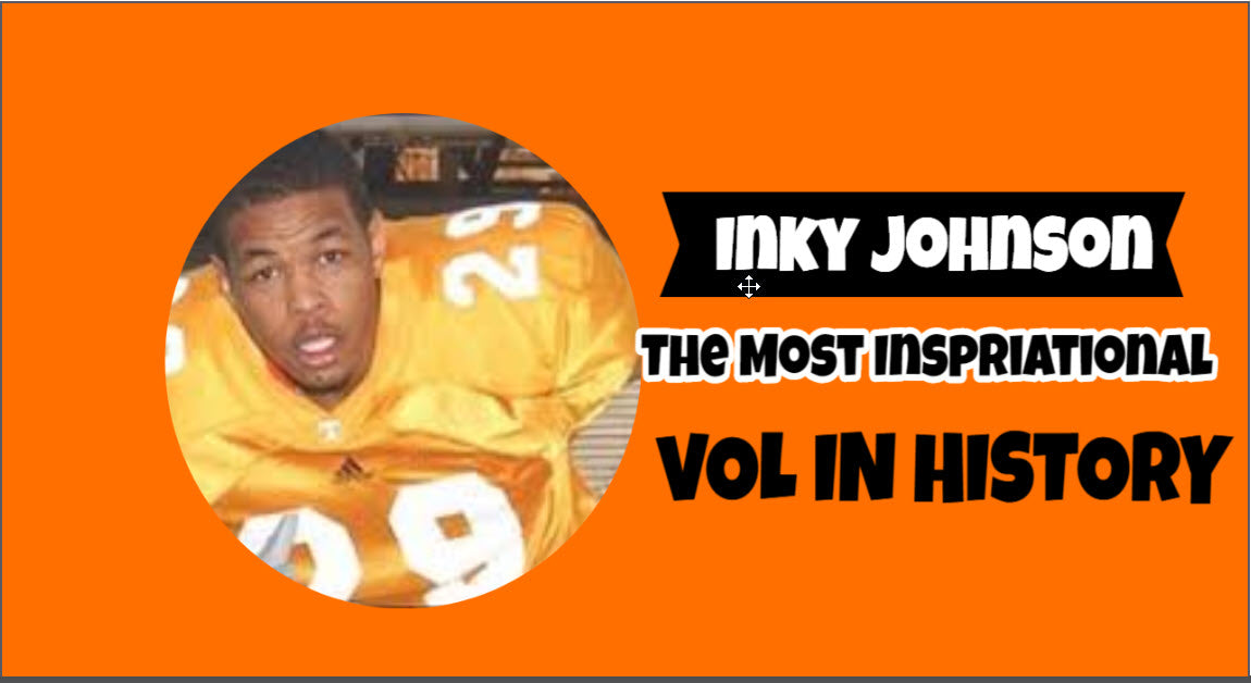 Inky Johnson The most motivational and inspirational Tennessee Vol ever take the field