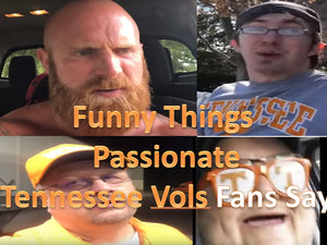 Funny Things Tennessee Fans Say