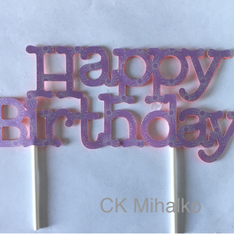 happy birthday cake topper.  We can also make Anniversary cake toppers and Congratulation cake toppers