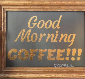 good morning coffee letters, add to coffee pot,wall or a sign