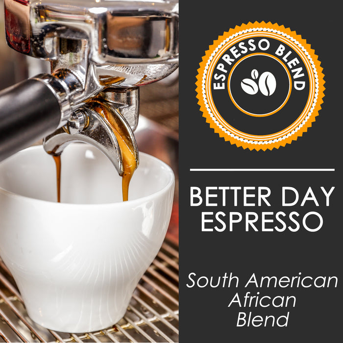 Better Day Espresso Blend