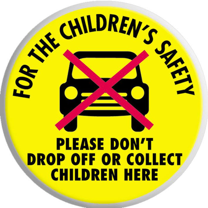 For the children's safety Sign