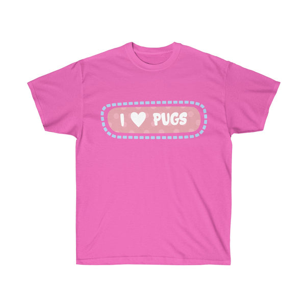I Love Pugs Cotton T-Shirt
